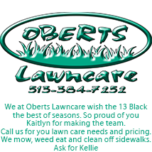 We at Oberts Lawncare wish the Black 13 the best of seasons. So proud of you Kaitlyn for making the team. 